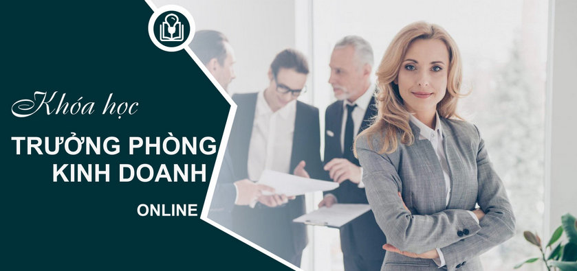 Khóa học Trưởng phòng kinh doanh online